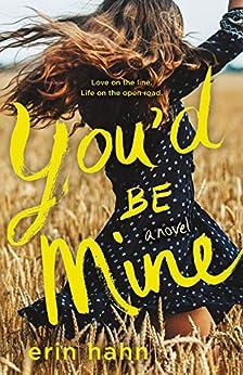 You'd Be Mine: A Novel by [Erin Hahn]