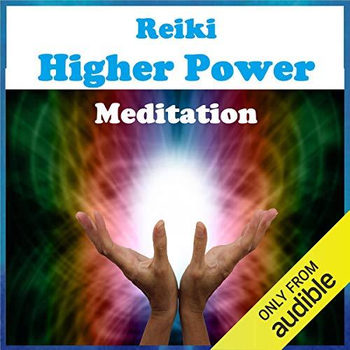 Reiki - Higher Power Meditation audiobook cover art