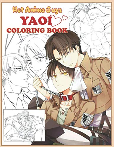 hot anime guy yaoi coloring book: High-Quality Coloring Book With Unique Designs Of Yaoi To Unleash Your Artistic Potential, Have Fun And Leave All Your Stress Behind