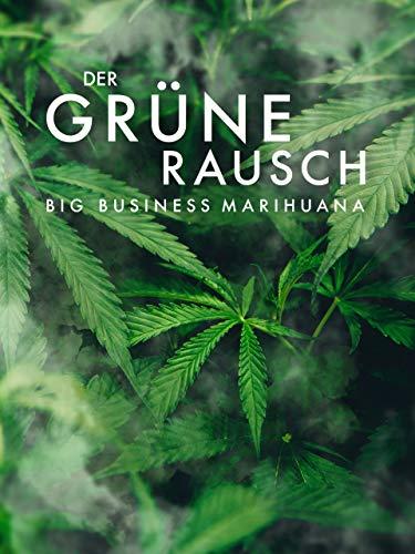 Der grüne Rausch - Big Business...
