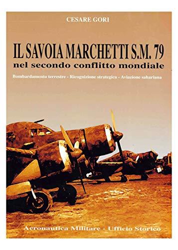 IL SAVOIA MARCHETTI S.M. 79 NEL SECONDO CONFLITTO MONDIALE