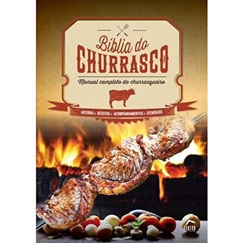 Biblia Do Churrasco, A - Manual Completo Do Churrasqueiro