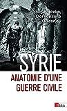 Syrie - Anatomie d'une guerre civile