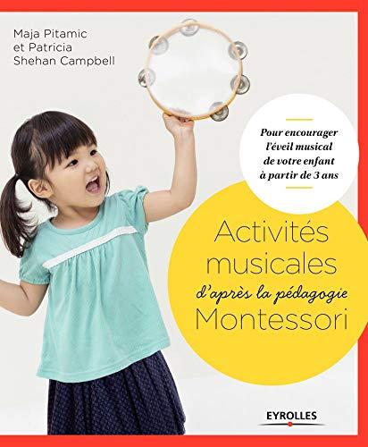 Activités musicales d'après la pédagogie Montessori: Pour encourager l'éveil musical de votre...