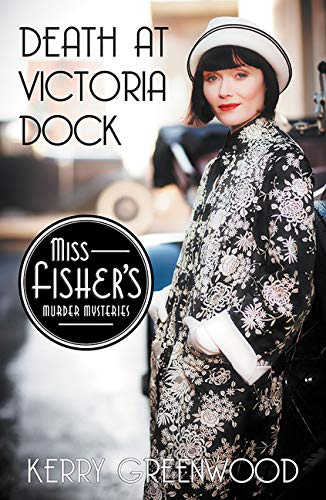 Death at Victoria Dock (Miss Fisher's Murder Mysteries)