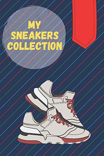 My Sneakers Collection: Organize & Keep Memories of Important Pieces of your Closet!