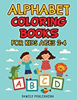 Alphabet Coloring Books for Kids Ages 2-4