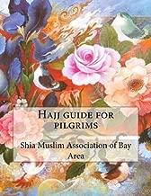 Hajj guide for pilgrims by Shia Muslim Association of Bay Area (2015-11-03)