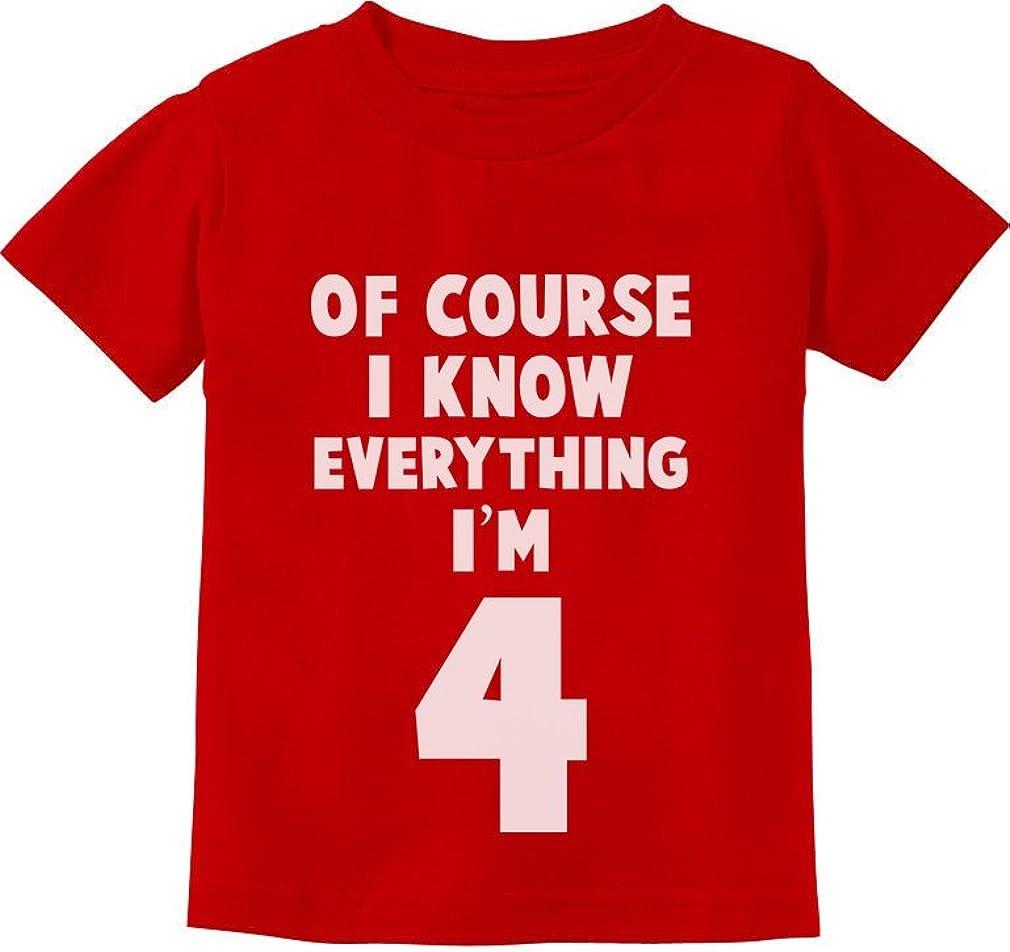 Tstars - I Know Everything I'm 4th Funny Ranking TOP12 Houston Mall 4 Toddler Birthday Gift