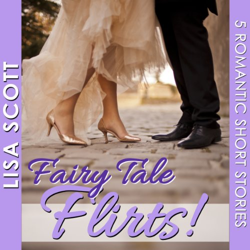 Fairy Tale Flirts!     5 Romantic Short Stories: The Flirts! Short Stories Collections              By:                                                                                                                                 Lisa Scott                               Narrated by:                                                                                                                                 Tamara A. McDaniel                      Length: 5 hrs and 48 mins     3 ratings     Overall 4.3