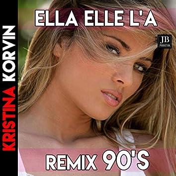 Ella Elle L'a (Kate Ryan Remix 90's)