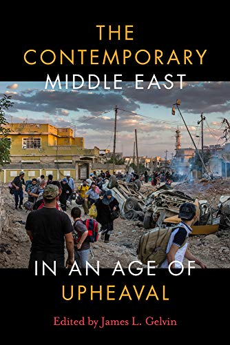 Compare Textbook Prices for The Contemporary Middle East in an Age of Upheaval 1 Edition ISBN 9781503615069 by Gelvin, James L.