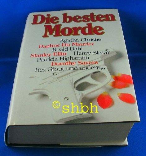 Die besten Morde. Berühmte Fälle der klassischen Kriminalliteratur