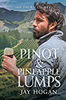Pinot and Pineapple Lumps (Southern Lights)