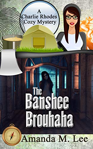 The Banshee Brouhaha (A Charlie Rhodes Cozy Mystery Book 8) by [Amanda M. Lee]