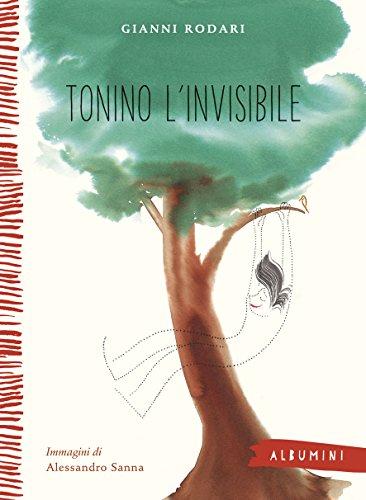 Tonino l'invisibile. Ediz. a colori