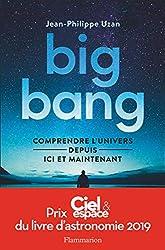 Big-bang - Comprendre l'univers depuis ici et maintenant de Jean-Philippe Uzan