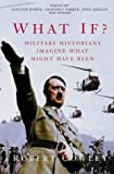 [What If? : Military Historians Imagine What Might Have Been] [By: Cowley, Robert] [March, 2001]