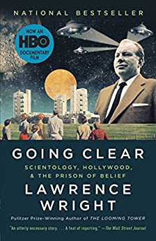 Going Clear: Scientology, Hollywood, and the Prison of Belief by [Lawrence Wright]