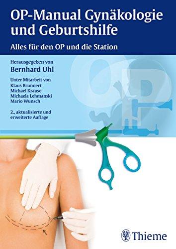 OP-Manual der Gynäkologie und Geburtshilfe: Alles für den OP und die Station