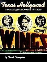 Texas Hollywood: Filmmaking in San Antonio since 1910