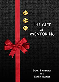Gift of Mentoring by [Lawrence Doug, Emily Hunter]