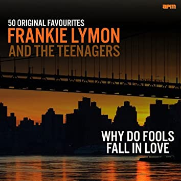 Why Do Fools Fall in Love - 50 Original Favourites