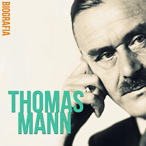 Biografía de Thomas Mann [Biography of Thomas Mann]  Audiolibri
