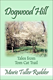 Dogwood Hill: Tales from the Tom Cat Trail