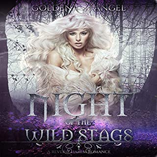 Night of the Wild Stags: A Reverse Harem Romance                   By:                                                                                                                                 Golden Angel                               Narrated by:                                                                                                                                 Roxanne Hill                      Length: 4 hrs and 29 mins     10 ratings     Overall 4.6