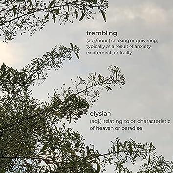 trembling // elysian