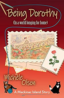 Book cover image for Being Dorothy (In a world longing for home)