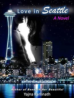 Love in Seattle by [Yajna Ramnath]