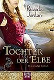 Tochter der Elbe: Historischer Roman