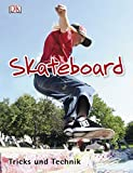 Skateboard: Tricks und Technik - Clive Gifford