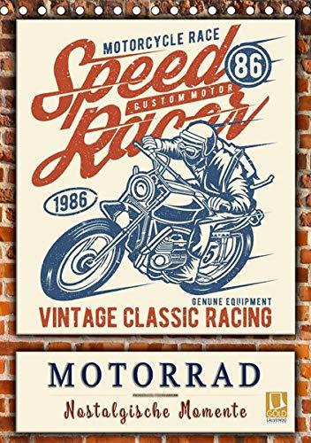Motorrad - nostalgische Momente (Tischkalender 2019 DIN A5 hoch): Zurück in das letzte Jahrhundert, historische Zeitzeugen für Motorrad-Fans. (Monatskalender, 14 Seiten ) (CALVENDO Kunst)