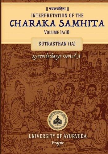 Interpretation of the CHARAKA SAMHITA Volume 1a/10: Sutrasthan (1A)