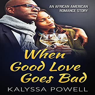 When Good Love Goes Bad: An African American Romance Story audiobook cover art