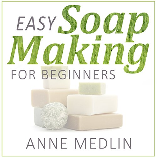 Easy Soap Making for Beginners audiobook cover art