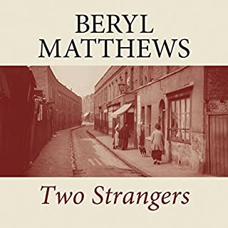 Two Strangers                   By:                                                                                                                                 Beryl Matthews                               Narrated by:                                                                                                                                 Willow Nash                      Length: 8 hrs and 33 mins     3 ratings     Overall 4.0