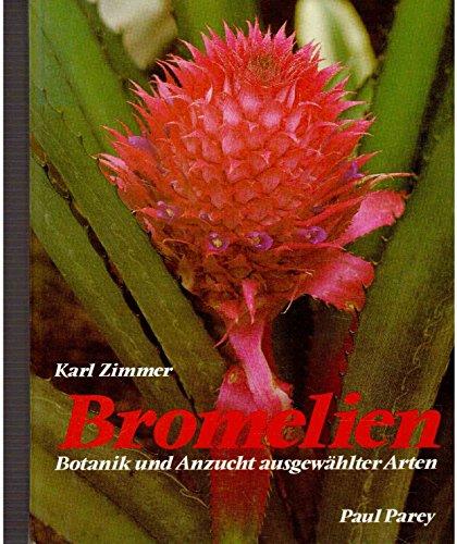 Bromelien. Botanik und Anzucht ausgewählter Arten