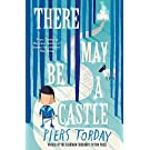 There May Be a Castle: Piers Torday