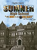 Dignified Digital's Sumner High School: The Best Kept Secret, The Documentary