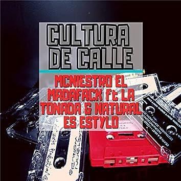 Cultura de Calle Ft la Tonada & Natural Es Estylo
