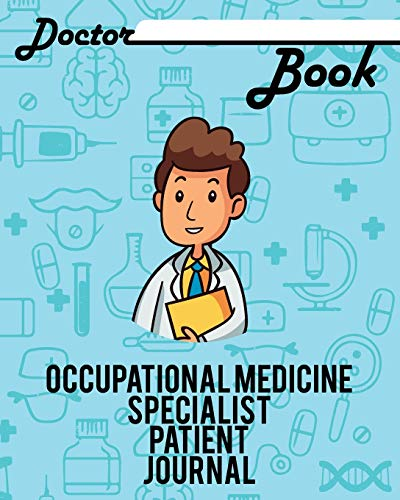 Doctor book - Occupational Medicine Specialist patient journal: 200 pages with 8