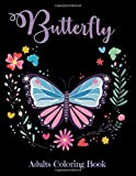 BUTTERFLY Adult Coloring Book: Butterfly Coloring Books for Adults Stress Relieving Designs, 55 Amazing Butterflies Patterns: Butterfly Coloring Book Gift For Adults Relaxation Stress Relief