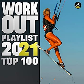 Workout Playlist 2021 Top 100