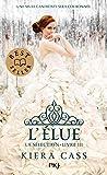 La Sélection - tome 03 : L'Élue (3)