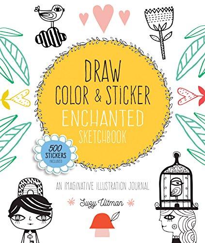 Draw, Color, and Sticker Enchanted Sketchbook: An Imaginative Illustration Journal