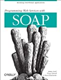 Programming Web Services with SOAP: Building Distributed Applications (English Edition)